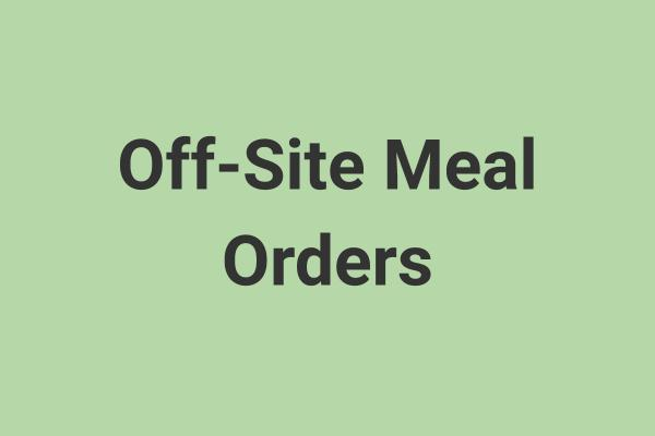 Off-Site Meal Orders