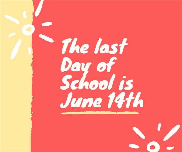 The last student day is June 14th