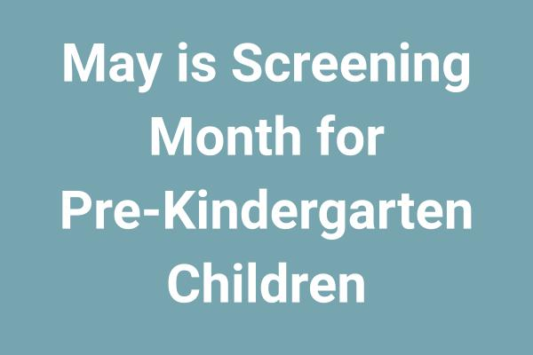 May is screening month for Pre-Kindergarten children